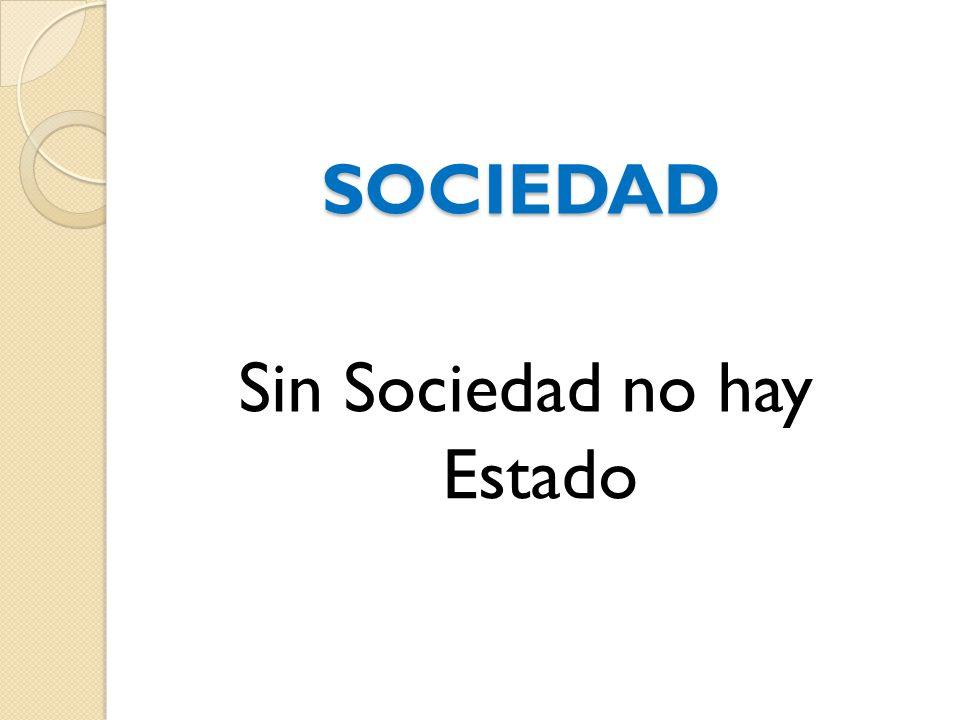 Sin Sociedad no hay Estado