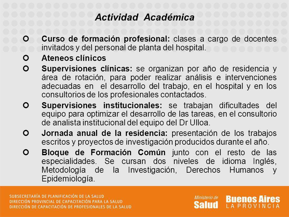 Actividad Académica Curso de formación profesional: clases a cargo de docentes invitados y del personal de planta del hospital.