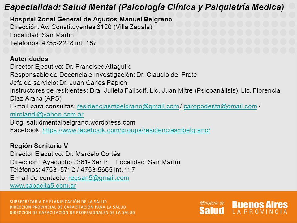 Especialidad: Salud Mental (Psicología Clínica y Psiquiatría Medica)