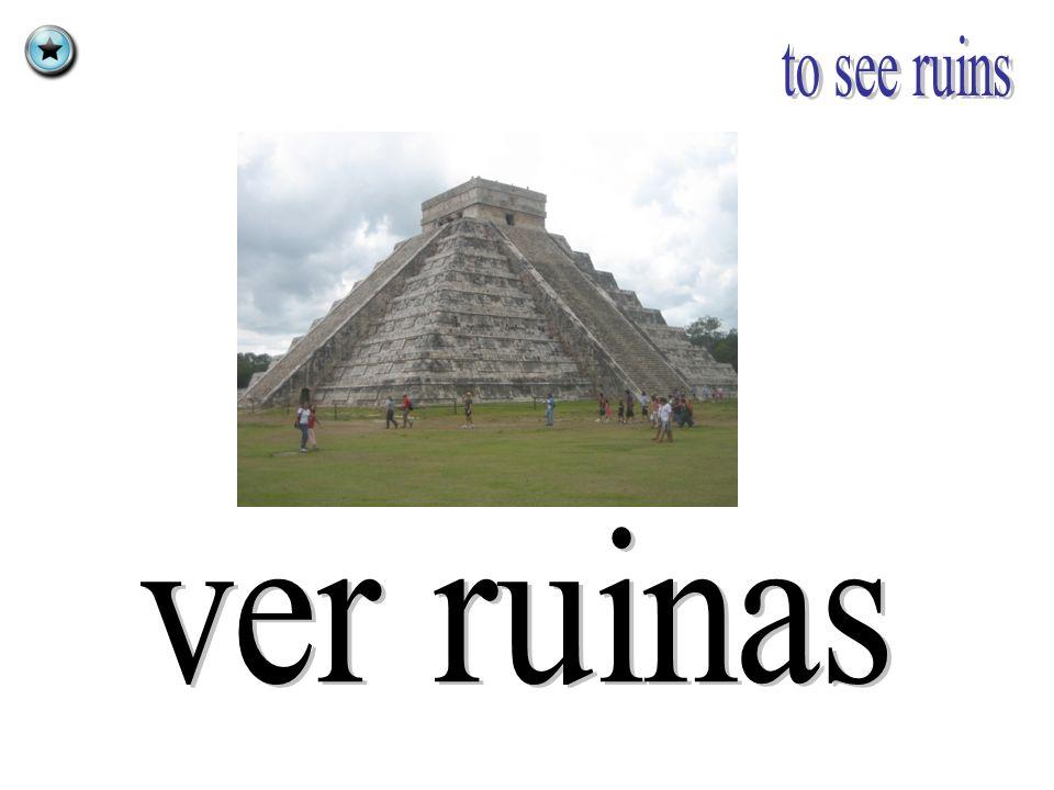 to see ruins ver ruinas