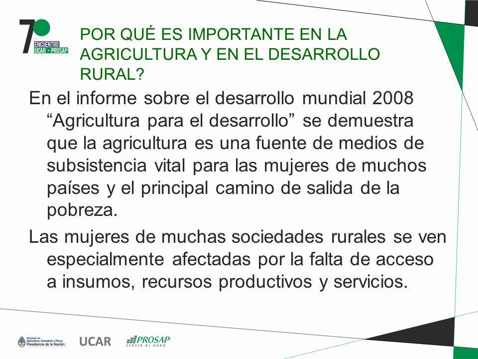POR QUÉ ES IMPORTANTE EN LA AGRICULTURA Y EN EL DESARROLLO RURAL