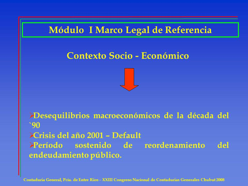 Módulo I Marco Legal de Referencia Contexto Socio - Económico
