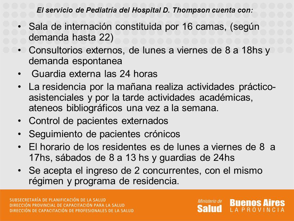 El servicio de Pediatría del Hospital D. Thompson cuenta con: