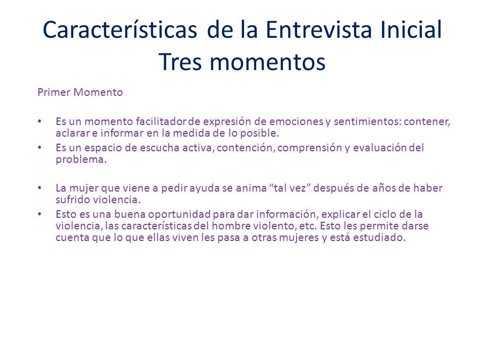 Características de la Entrevista Inicial Tres momentos