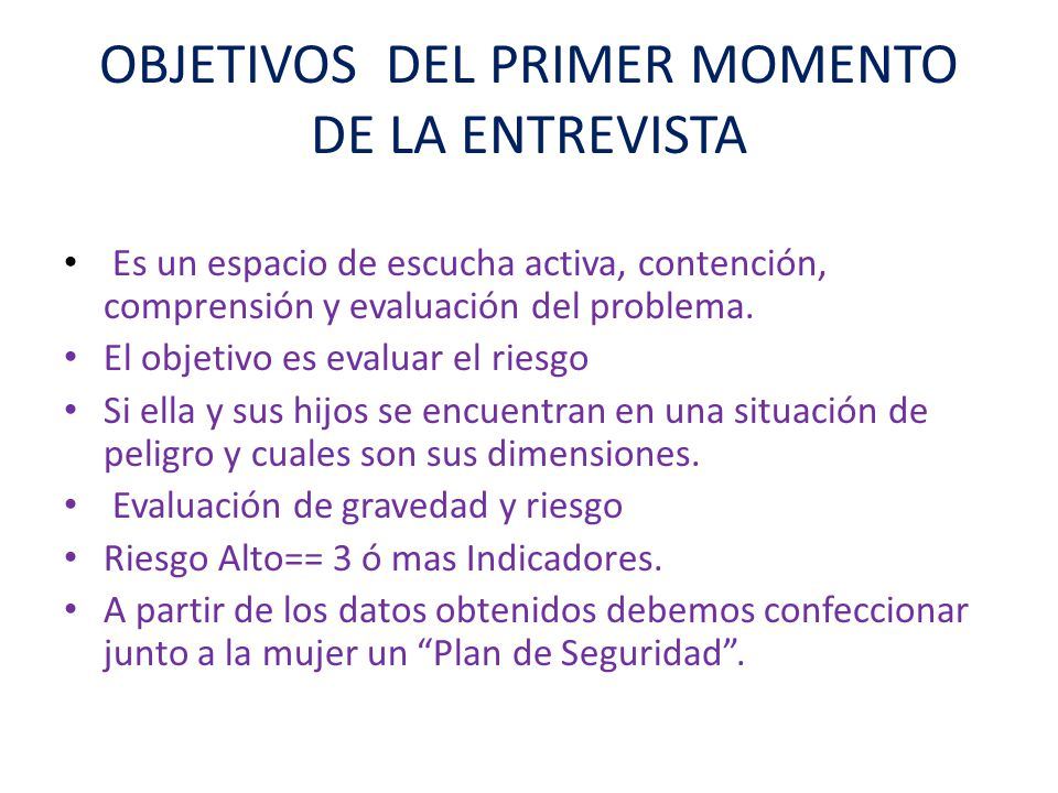 OBJETIVOS DEL PRIMER MOMENTO DE LA ENTREVISTA