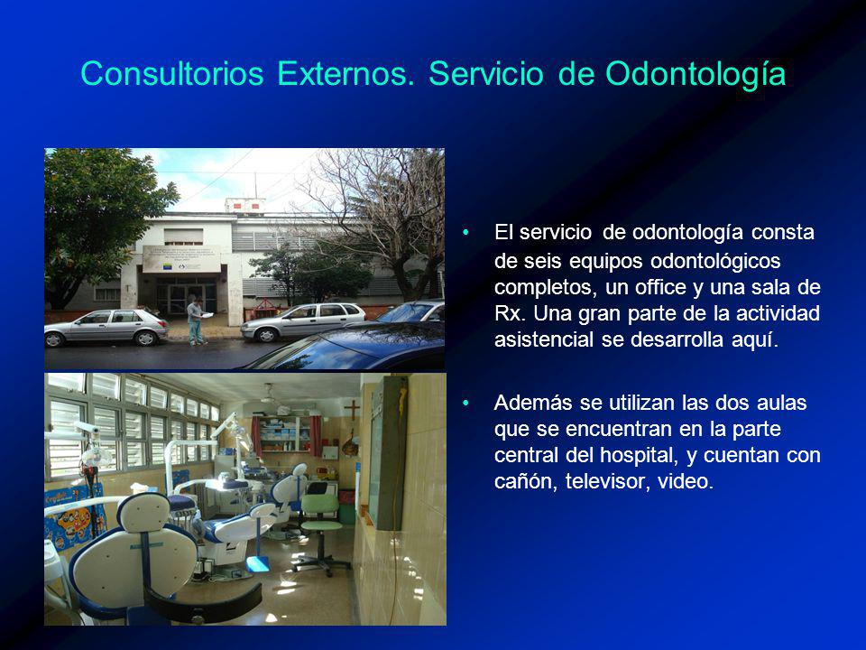 Consultorios Externos. Servicio de Odontología