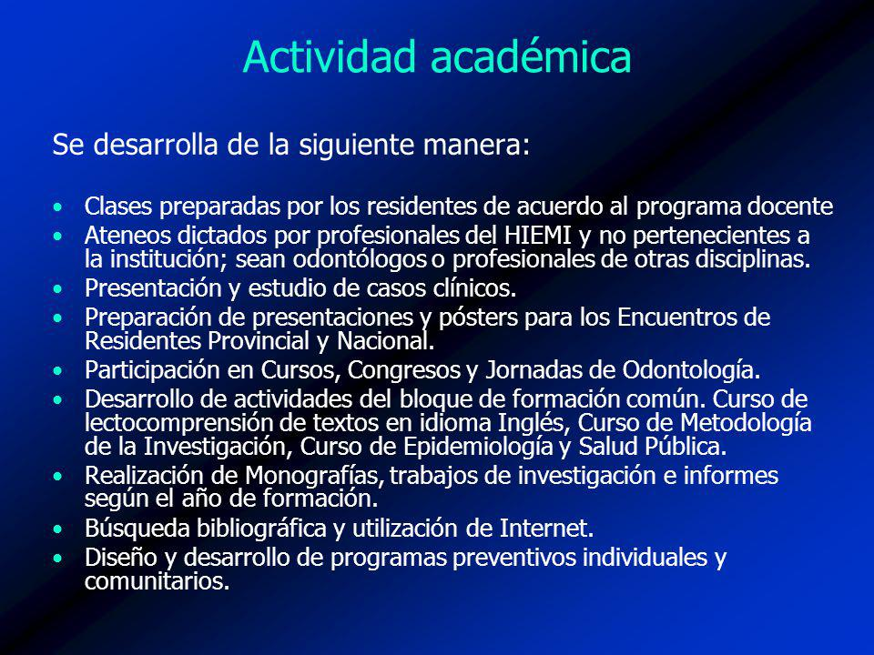 Actividad académica Se desarrolla de la siguiente manera: