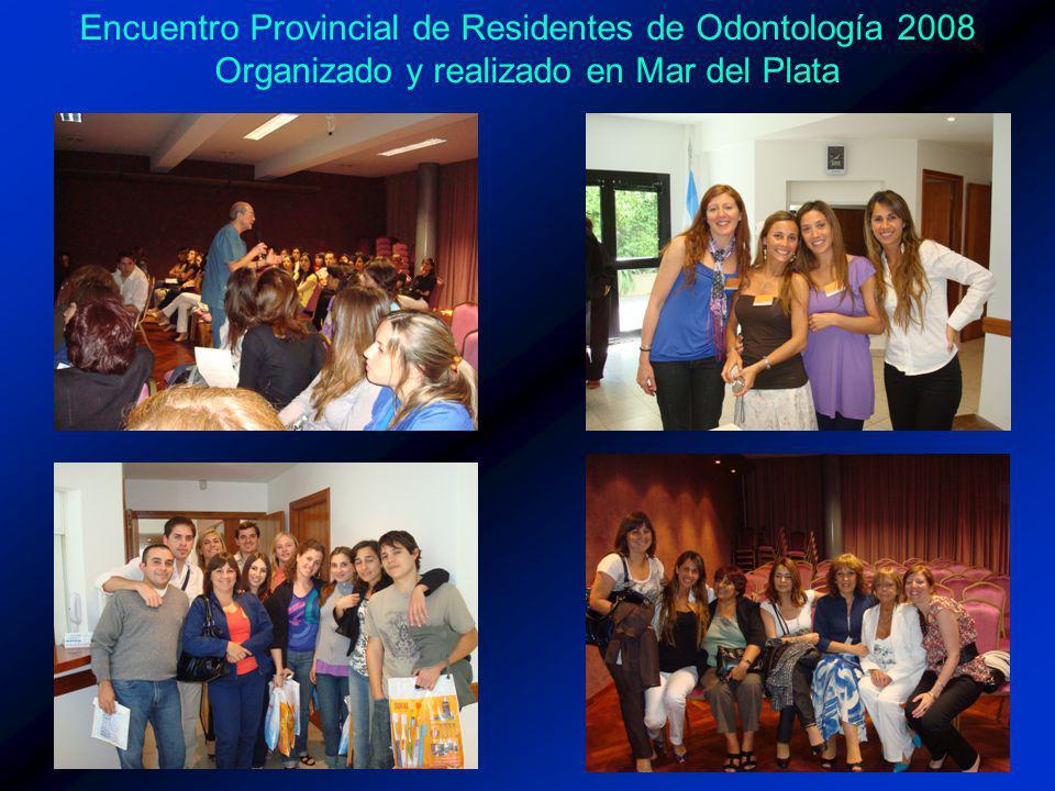 Encuentro Provincial de Residentes de Odontología 2008 Organizado y realizado en Mar del Plata