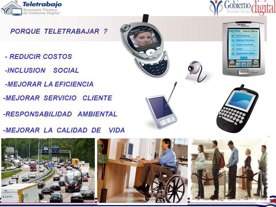 PORQUE TELETRABAJAR - REDUCIR COSTOS. -INCLUSION SOCIAL. -MEJORAR LA EFICIENCIA. -MEJORAR SERVICIO CLIENTE.