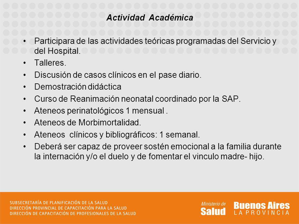 Actividad Académica Participara de las actividades teóricas programadas del Servicio y del Hospital.
