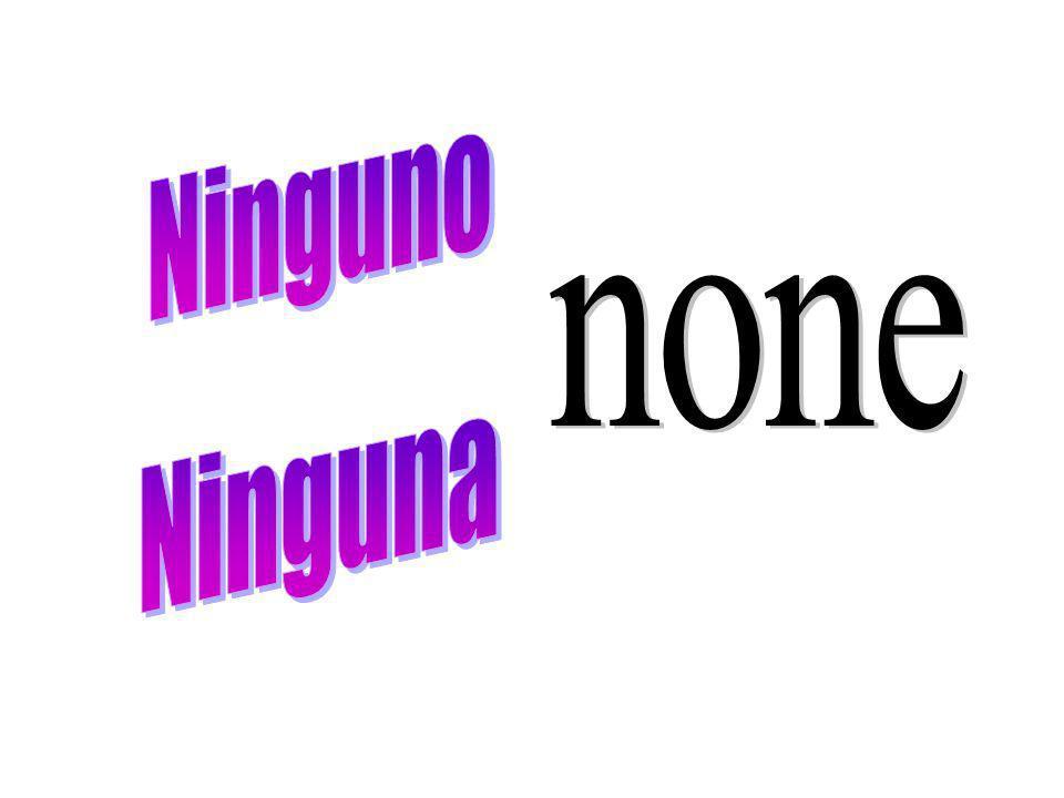 Ninguno none Ninguna