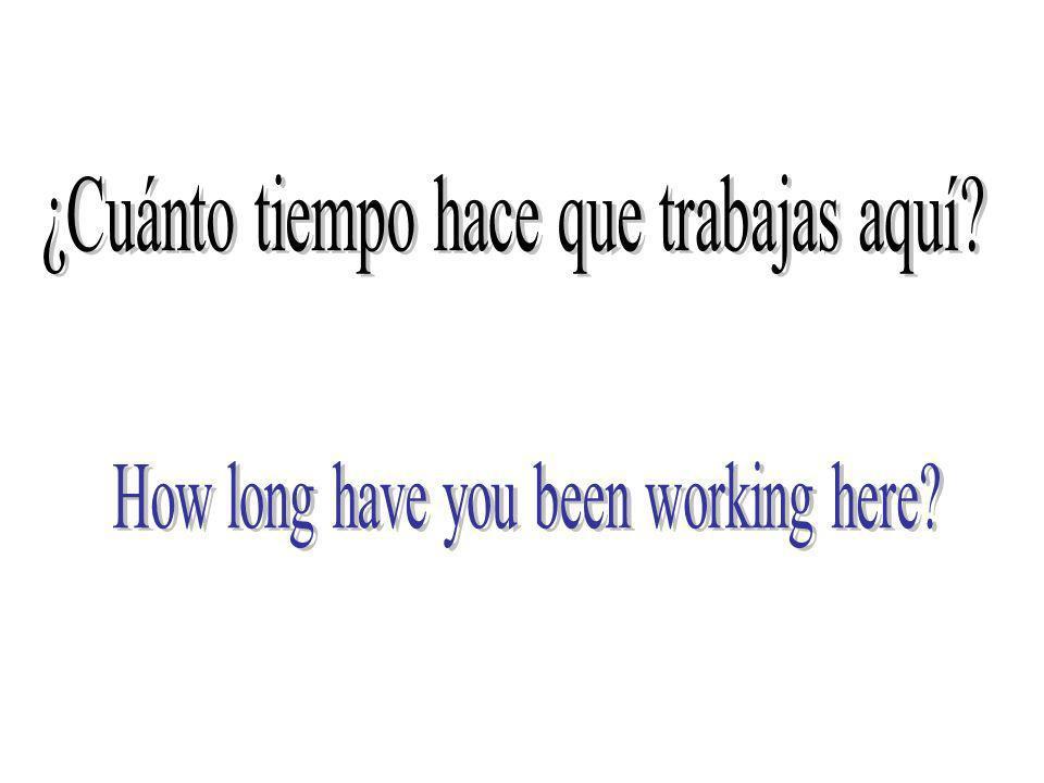 ¿Cuánto tiempo hace que trabajas aquí