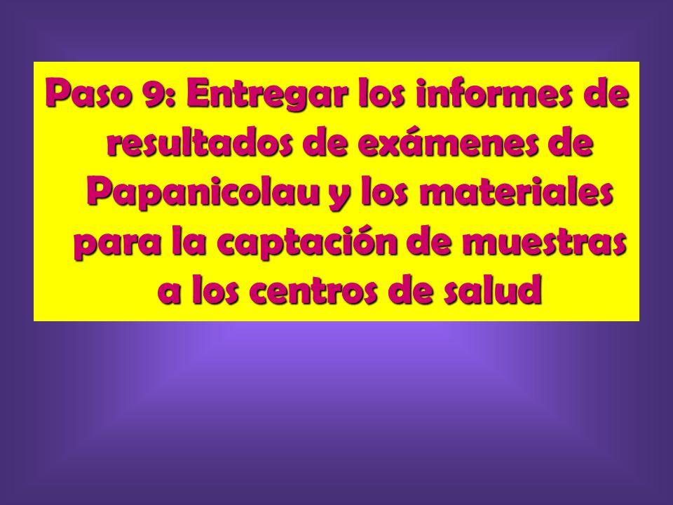 Paso 9: Entregar los informes de resultados de exámenes de Papanicolau y los materiales para la captación de muestras a los centros de salud