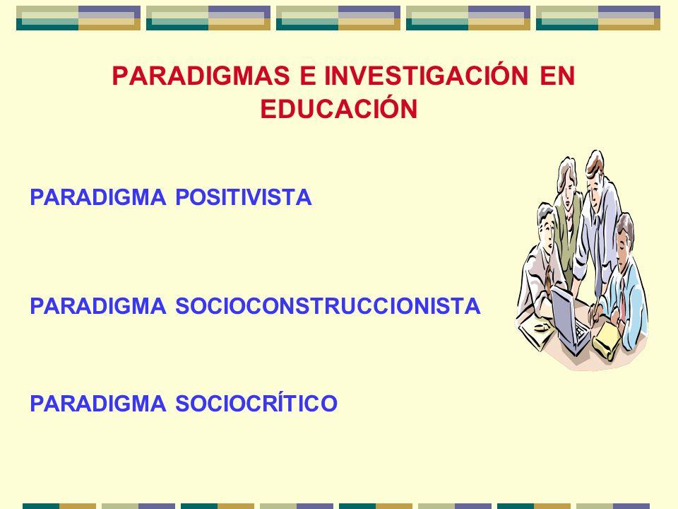 PARADIGMAS E INVESTIGACIÓN EN EDUCACIÓN