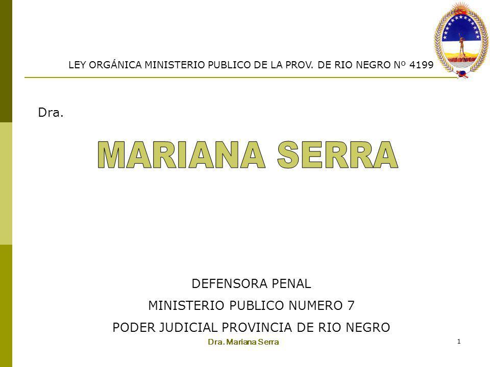 MARIANA SERRA Dra. DEFENSORA PENAL MINISTERIO PUBLICO NUMERO 7