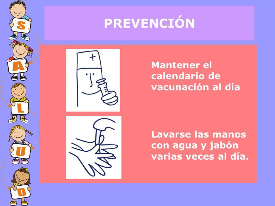 PREVENCIÓN Mantener el calendario de vacunación al día