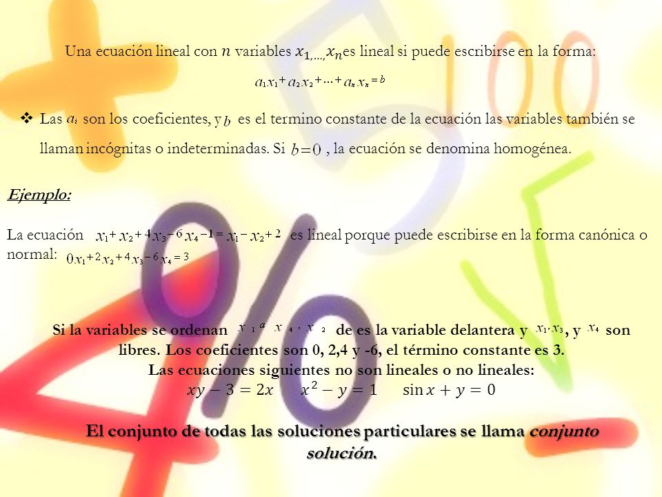 Las ecuaciones siguientes no son lineales o no lineales: