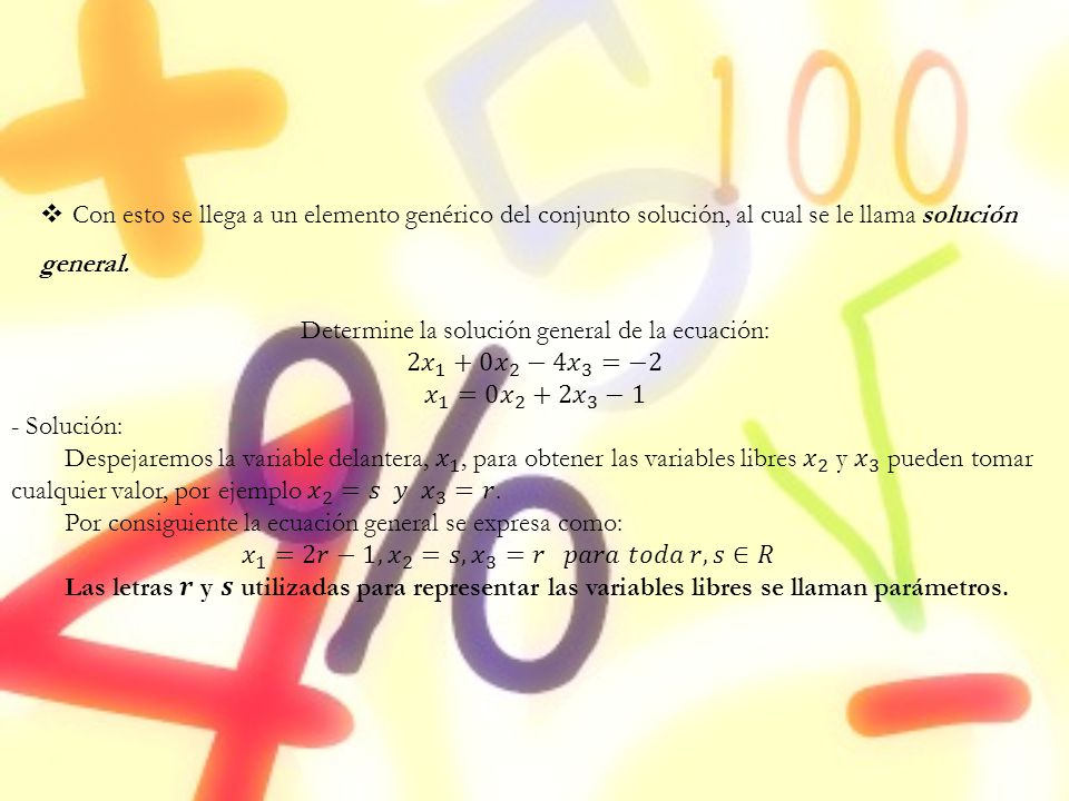 Determine la solución general de la ecuación: