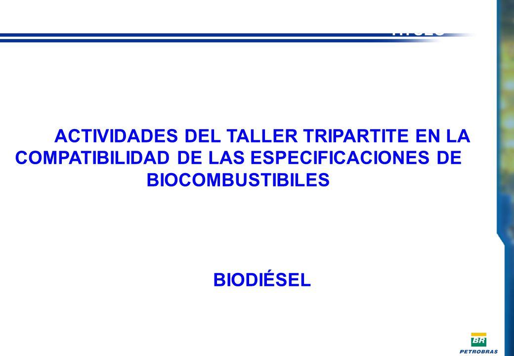 TÍTULO ACTIVIDADES DEL TALLER TRIPARTITE EN LA COMPATIBILIDAD DE LAS ESPECIFICACIONES DE BIOCOMBUSTIBILES.