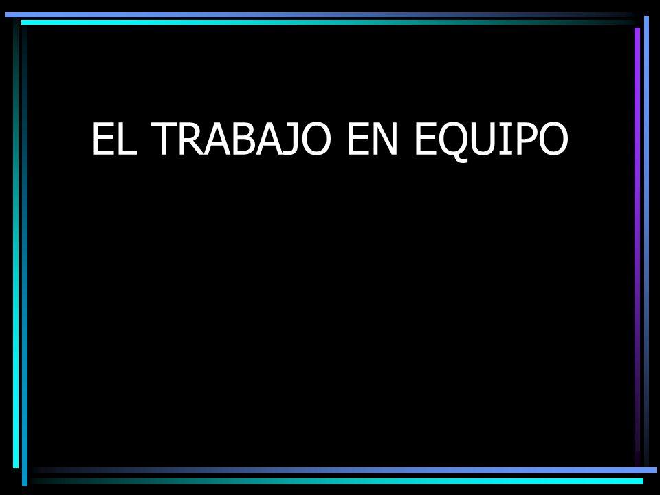 EL TRABAJO EN EQUIPO