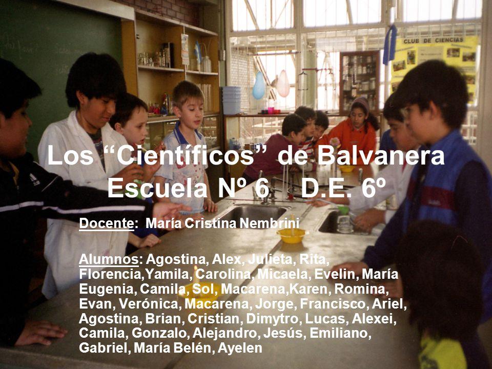 Los Científicos de Balvanera Escuela Nº 6 D.E. 6º