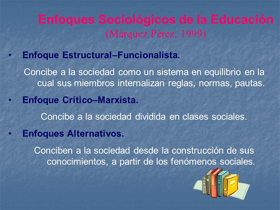 Enfoques Sociológicos de la Educación (Márquez Pérez, 1999)