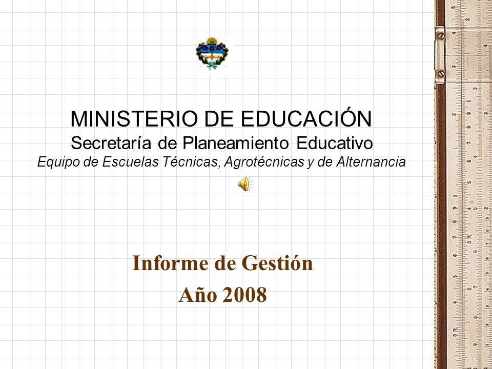 MINISTERIO DE EDUCACIÓN Secretaría de Planeamiento Educativo Equipo de Escuelas Técnicas, Agrotécnicas y de Alternancia