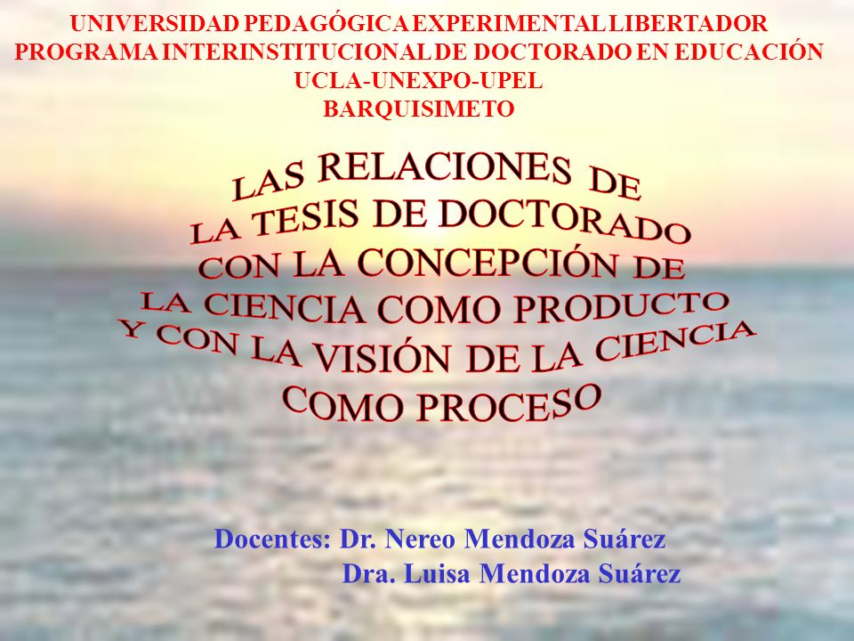 Docentes: Dr. Nereo Mendoza Suárez Dra. Luisa Mendoza Suárez