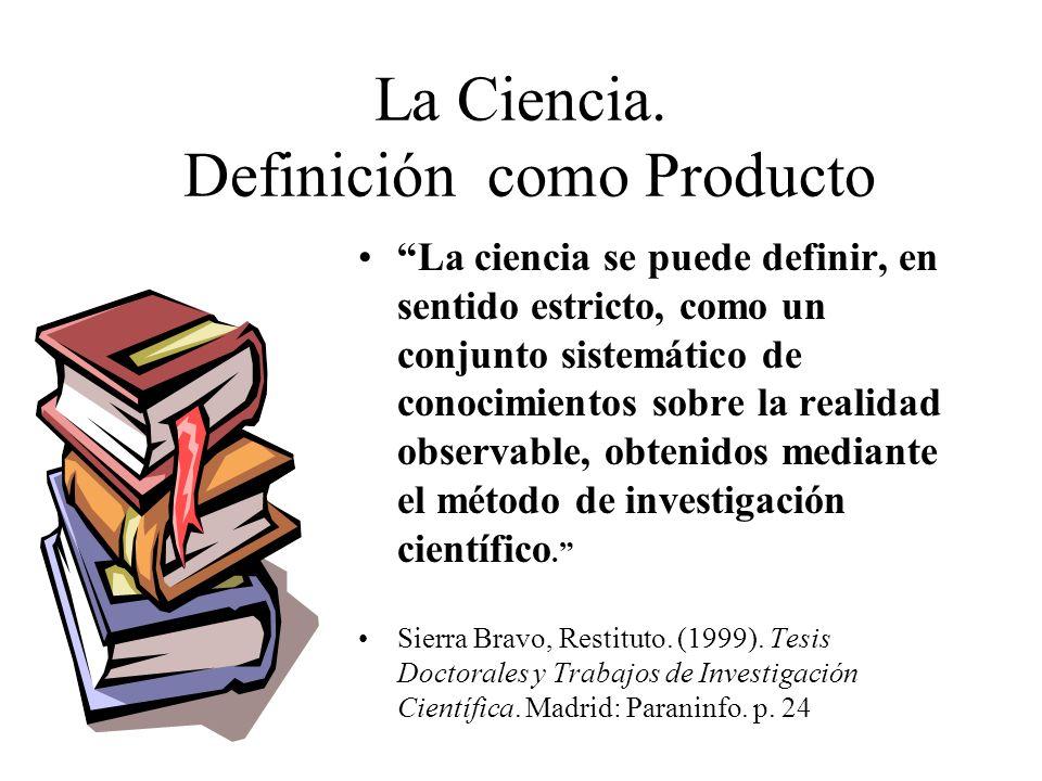 La Ciencia. Definición como Producto