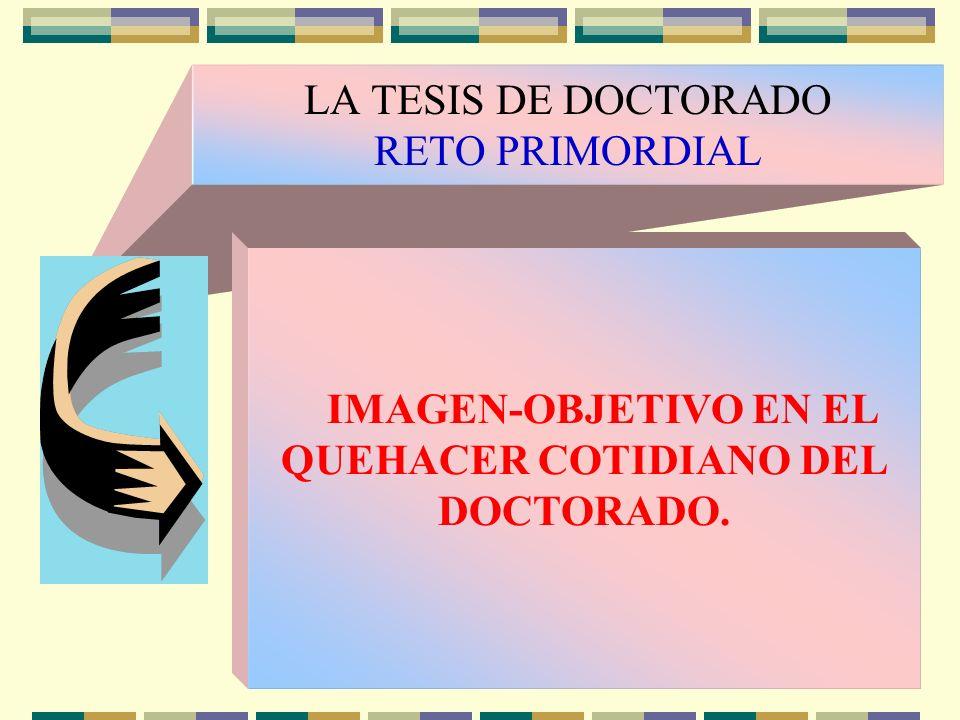 LA TESIS DE DOCTORADO RETO PRIMORDIAL
