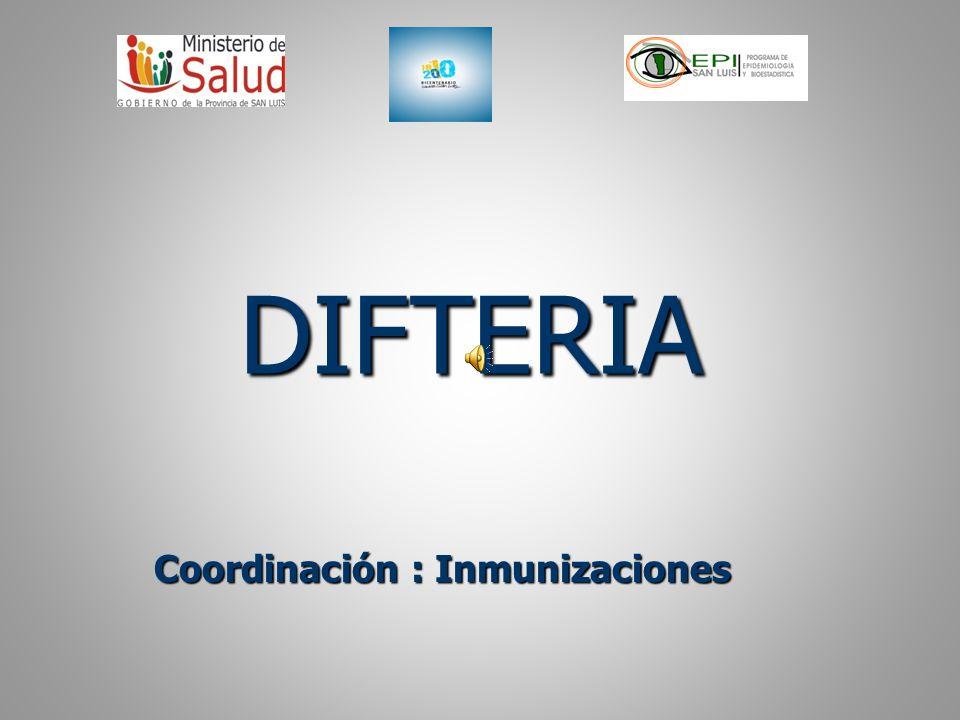 DIFTERIA Coordinación : Inmunizaciones