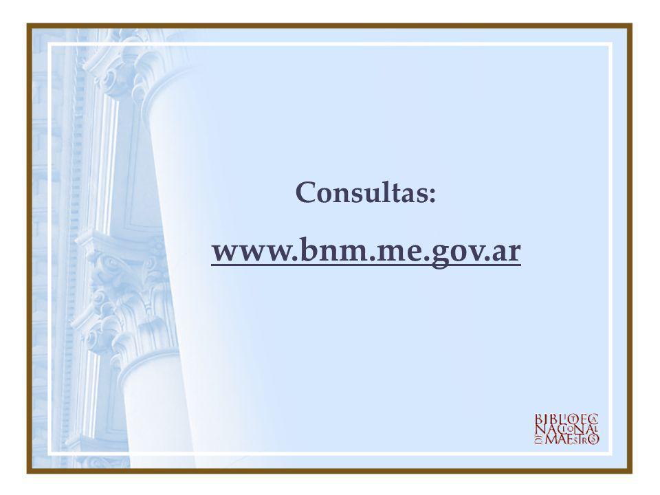 Consultas: www.bnm.me.gov.ar