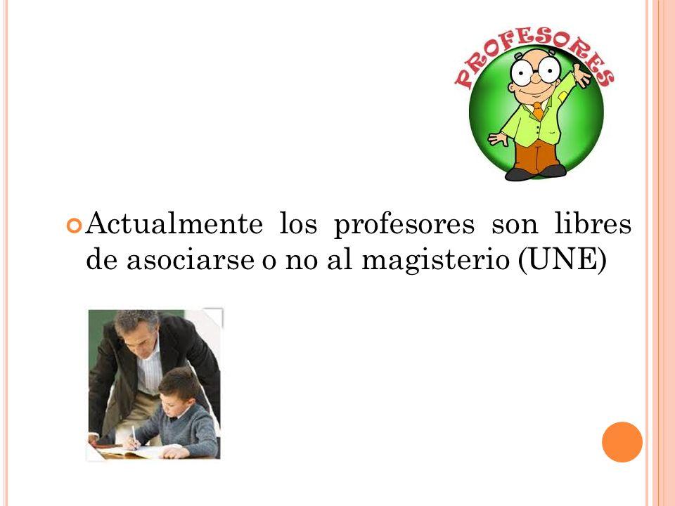 Actualmente los profesores son libres de asociarse o no al magisterio (UNE)