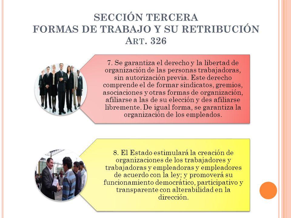SECCIÓN TERCERA FORMAS DE TRABAJO Y SU RETRIBUCIÓN Art. 326