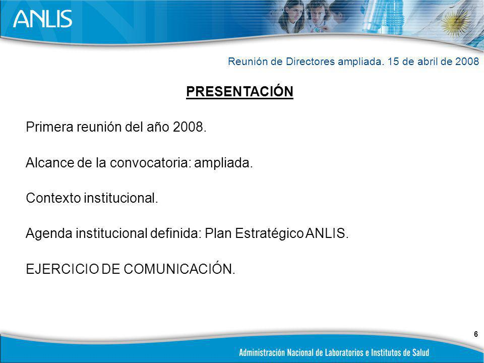 Primera reunión del año 2008. Alcance de la convocatoria: ampliada.