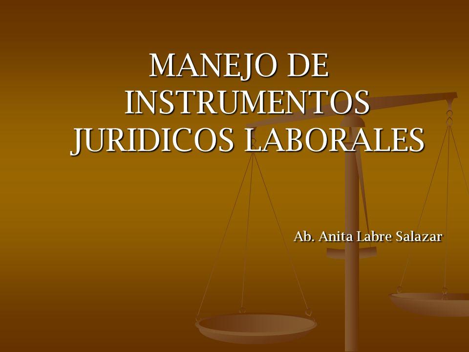 MANEJO DE INSTRUMENTOS JURIDICOS LABORALES