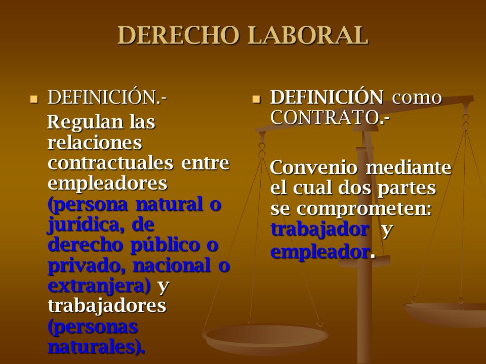 DERECHO LABORAL DEFINICIÓN.-