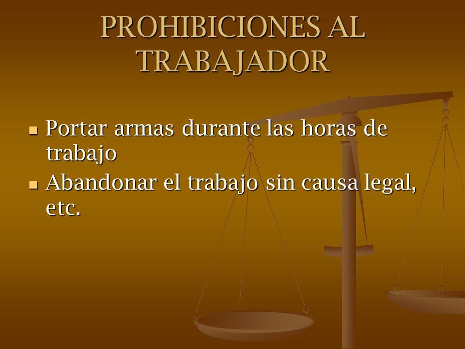 PROHIBICIONES AL TRABAJADOR