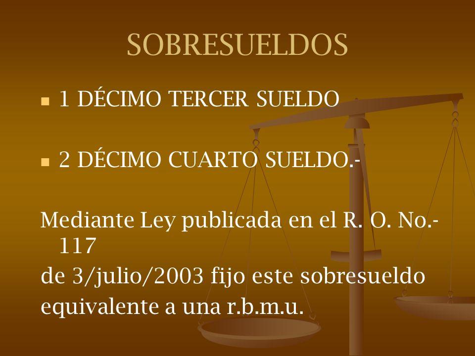 SOBRESUELDOS 1 DÉCIMO TERCER SUELDO 2 DÉCIMO CUARTO SUELDO.-