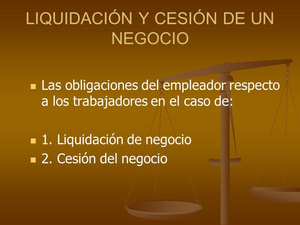 LIQUIDACIÓN Y CESIÓN DE UN NEGOCIO