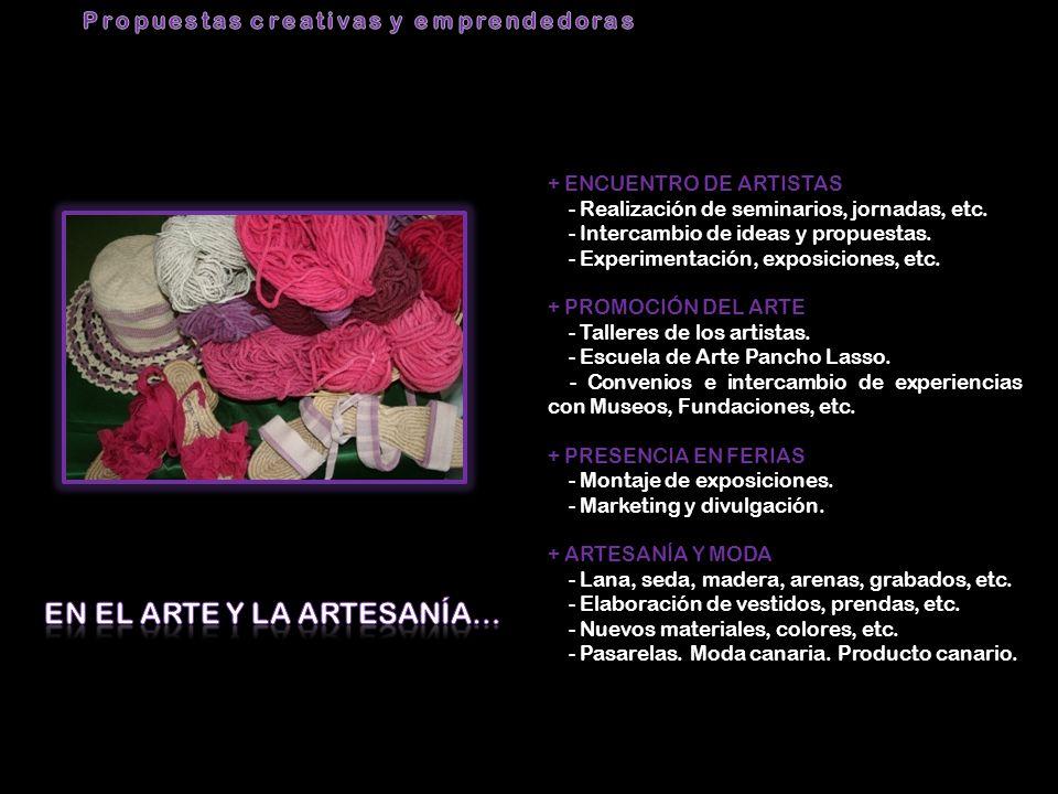 Propuestas creativas y emprendedoras En EL ARTE Y LA ARTESANÍA…