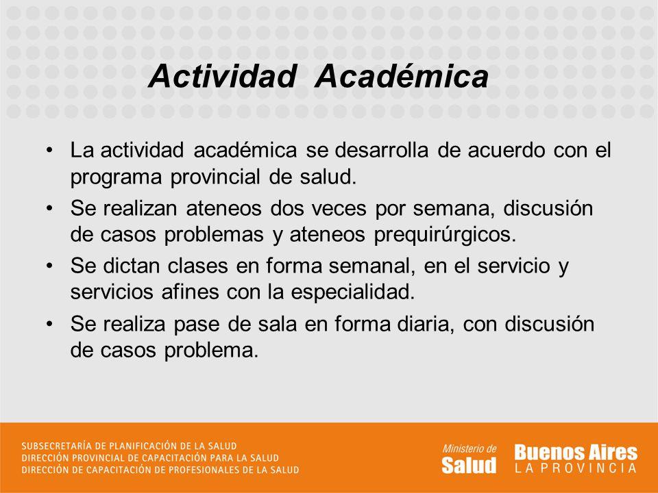Actividad Académica La actividad académica se desarrolla de acuerdo con el programa provincial de salud.