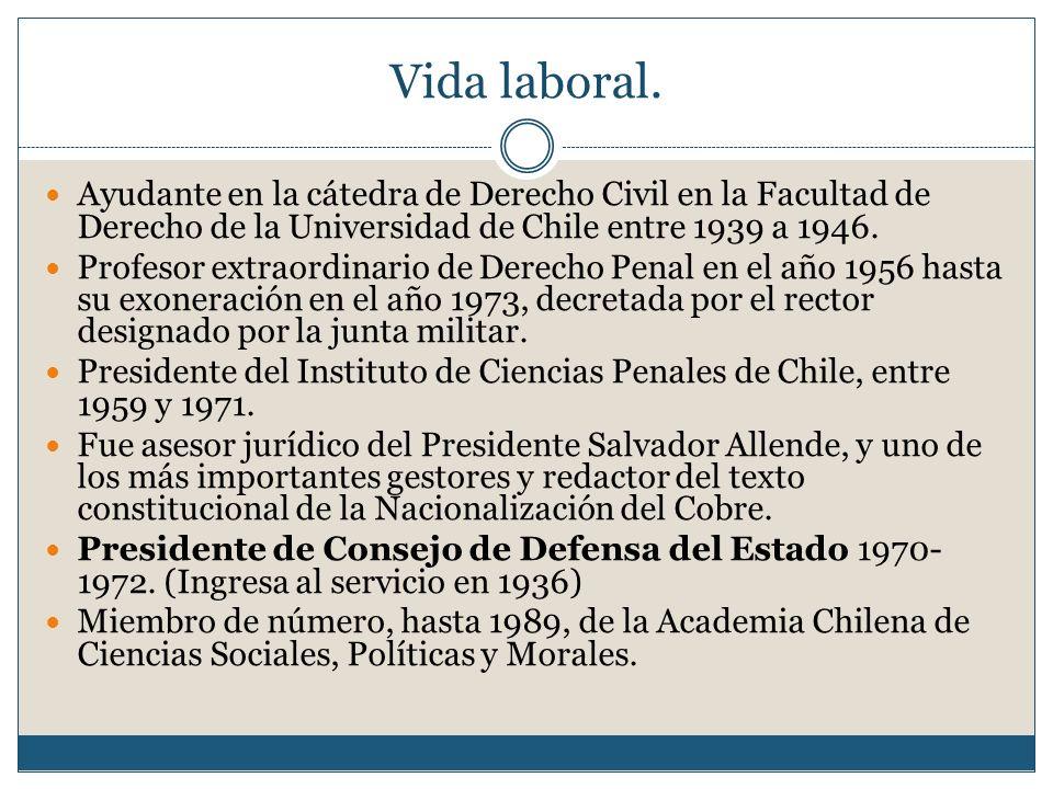 Vida laboral. Ayudante en la cátedra de Derecho Civil en la Facultad de Derecho de la Universidad de Chile entre 1939 a 1946.