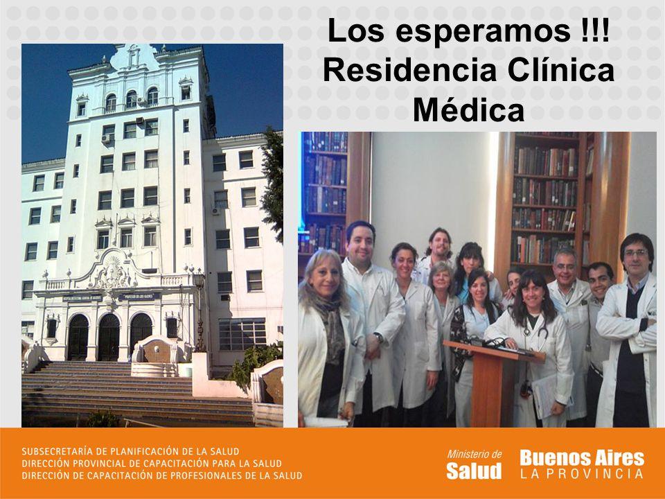 Los esperamos !!! Residencia Clínica Médica