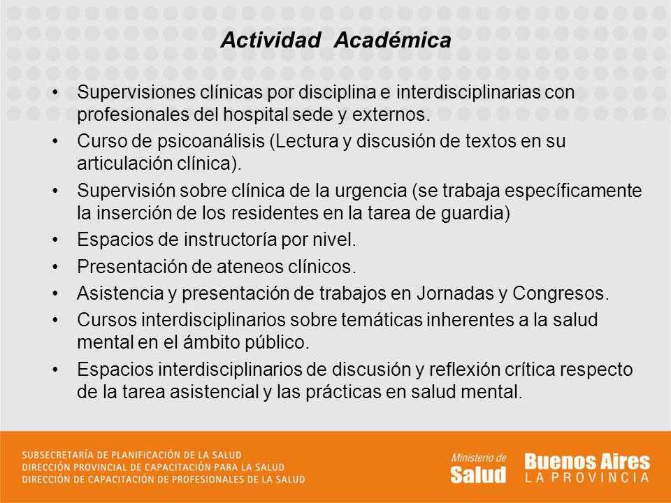 Actividad Académica Supervisiones clínicas por disciplina e interdisciplinarias con profesionales del hospital sede y externos.