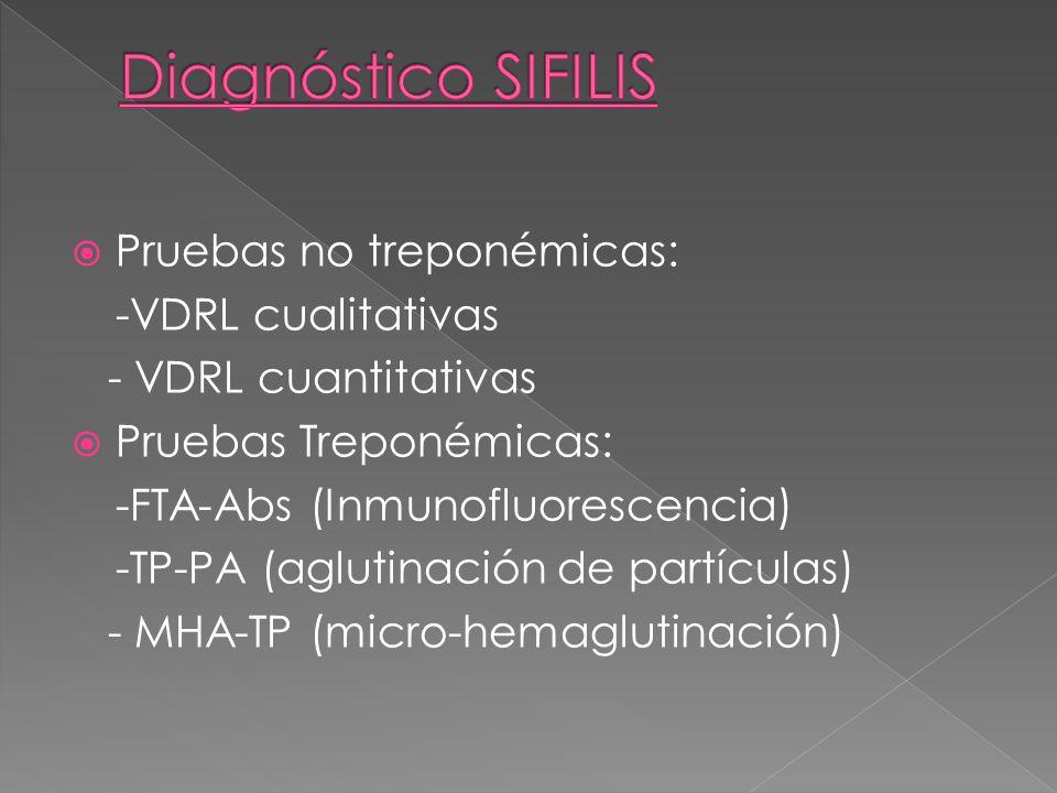 Diagnóstico SIFILIS Pruebas no treponémicas: -VDRL cualitativas