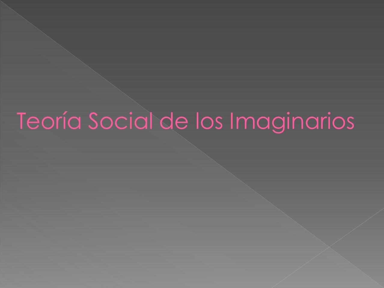 Teoría Social de los Imaginarios