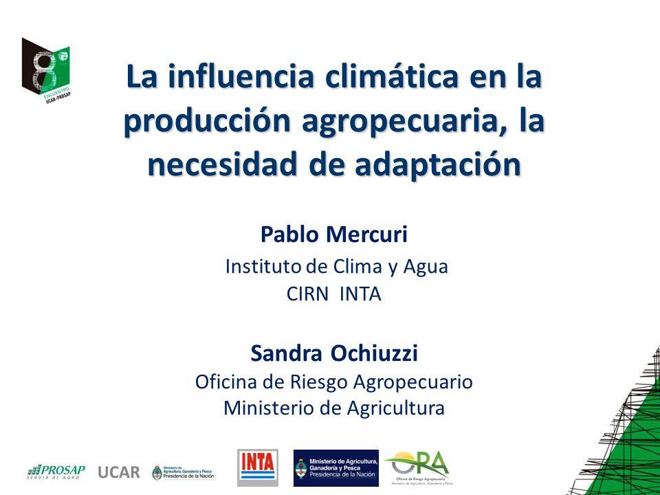 La influencia climática en la producción agropecuaria, la necesidad de adaptación