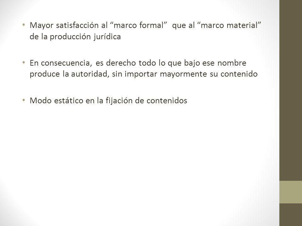 Mayor satisfacción al marco formal que al marco material de la producción jurídica