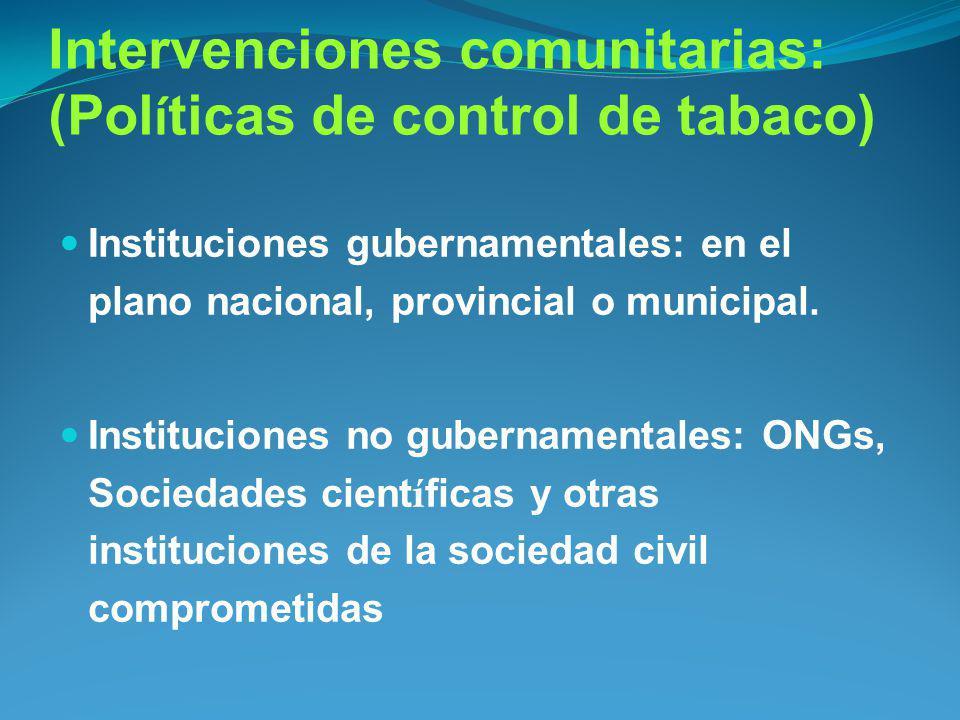 Intervenciones comunitarias: (Políticas de control de tabaco)